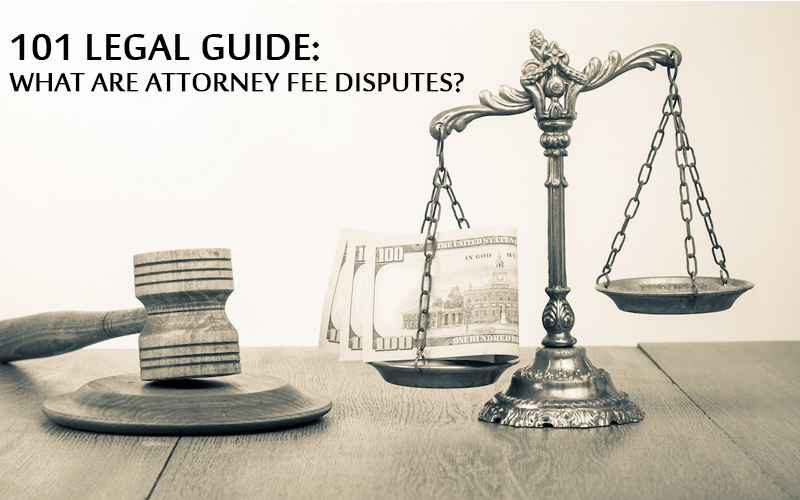 What Are Attorney Fee Disputes