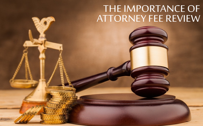 The Importance of Attorney Fee Review